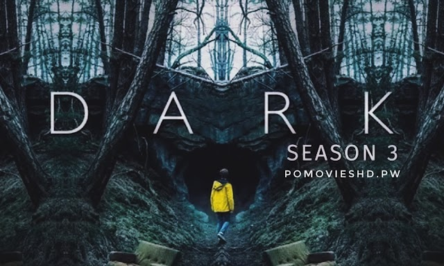 Dark : Season 3 NF WEB-DL Dual Audio [GER + ENG] 480p & 720p | GDrive | MEGA Download