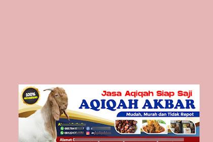 Contoh Desain Spanduk Jasa Aqiqah Untuk dipasang di Depan Rumah