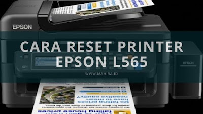 Cara Reset printer Epson L565