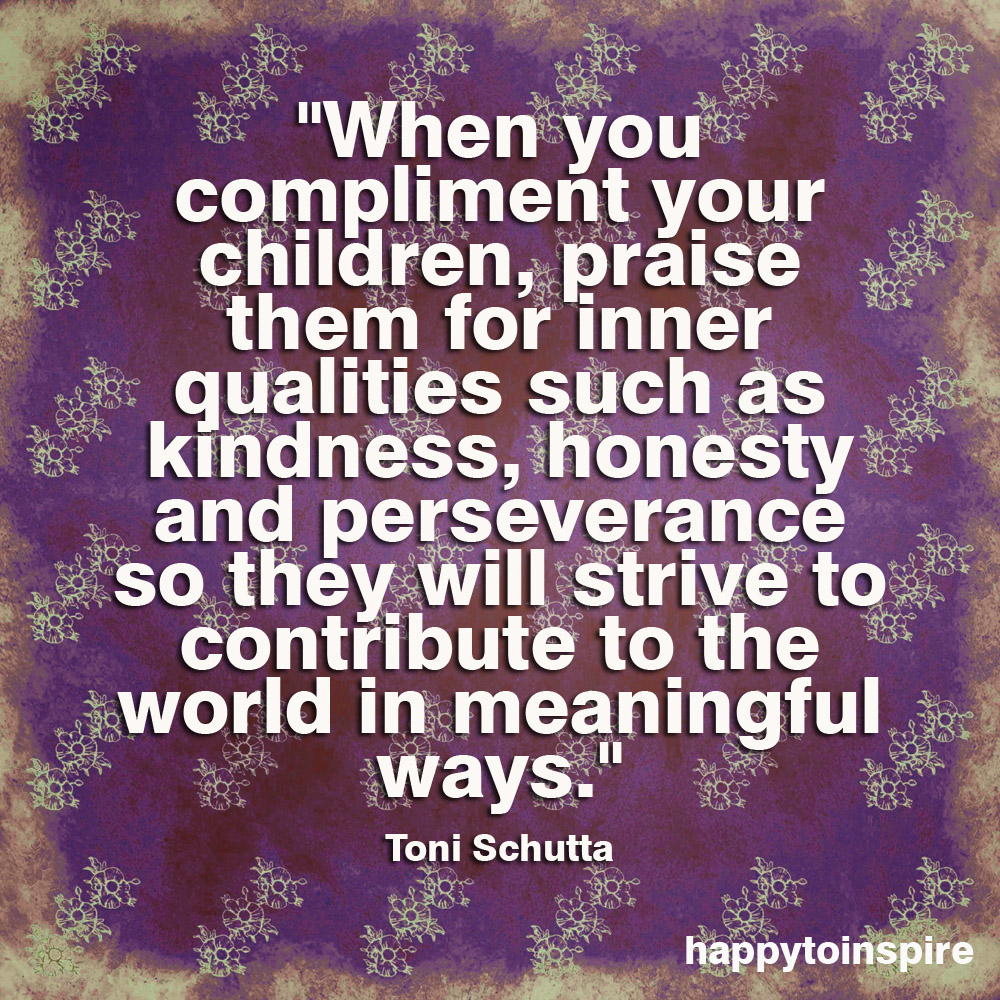 Happy To Inspire: Quote Of The Day: When You Compliment