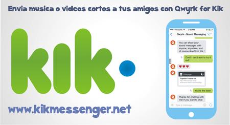 Envia musica o videos cortos a tus amigos con Qwyrk for Kik