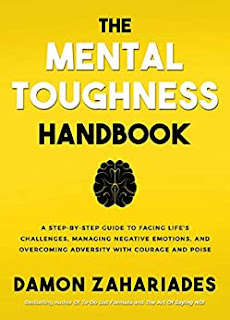 The Mental Toughness Handbook - a self-help guide that actually helps! By Damon Zahariades