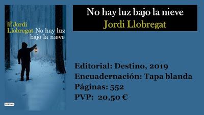 https://www.elbuhoentrelibros.com/2019/09/no-hay-luz-bajo-la-nieve-jordi-llobregat.html