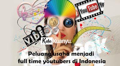 Peluang usaha menjadi full time youtubers