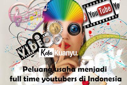 Peluang usaha menjadi full time youtubers di Indonesia
