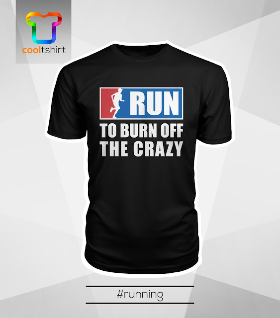 i want this shirt, i need this shirt, i love this shirt, Run to burn off the crazy cool limited edition Tshirt