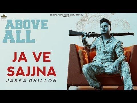 Ja Ve Sajjna Lyrics Jassa Dhillon Punjabi Song