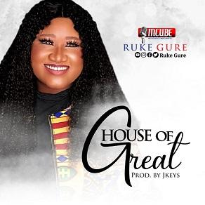VIDEO: Ruke Gure – House Of Great