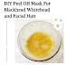 DIY Peel Off Mask For Blackhead Whitehead and Facial Hair