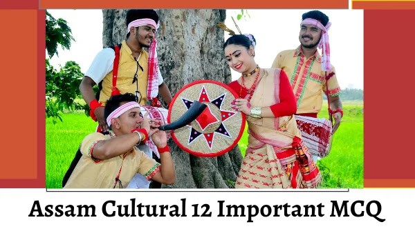 MCQ on Festivals and Folk Dances of Assam and North-east
