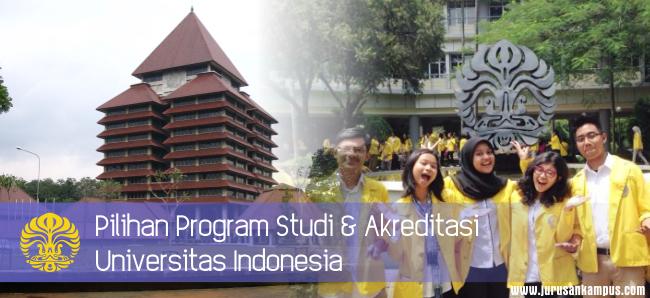 Pilihan Program Studi & Akreditasi UI - Universitas Indonesia