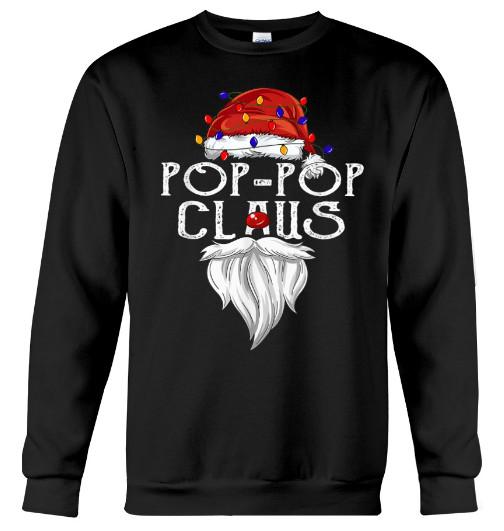 Pop-Pop Claus Christmas Hoodie, Pop-Pop Claus Christmas sweatshirt, Pop-Pop Claus Christmas T Shirt