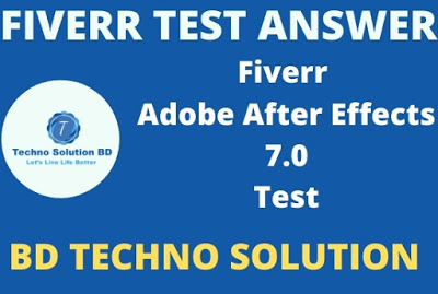 Adobe after Effects 7.0 Fiverr Test Answer-2021