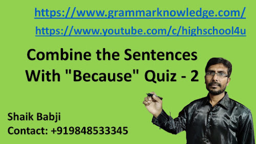 "Combine the Sentences With ""Because"" Quiz Practice - 2"