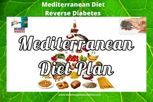 Mediterranean Diet Reverse Diabetes