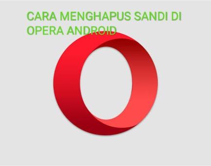 Cara menghapus kata sandi di Opera android