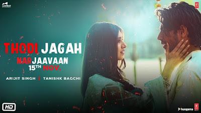 Thodi Jagah Dede Mujhe Lyrics - Marjaavaan