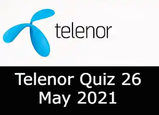 Telenor Quiz Today 26 May 2021   26 May Telenor Quiz Answers Today