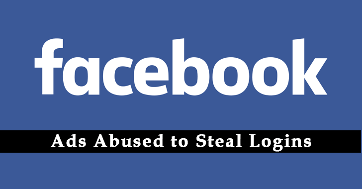 Facebook ads Abused to Steal 615000+ Logins in Phishing Campaign