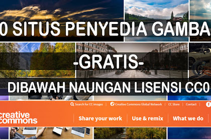 10 Situs Website Penyedia Gambar Gratis Dibawah Naungan Lisensi Creative Commons Zero