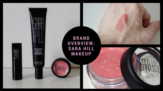 Brand Overview: Sara Hill Makeup