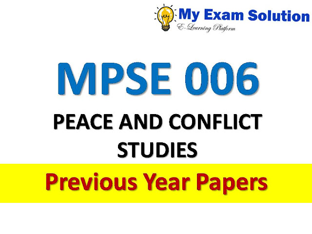 MPSE 006 PEACE AND CONFLICT STUDIES Previous Year Papers