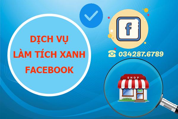 Dịch vụ hỗ trợ làm tích xanh trang cá nhân, fanpage trên facebook