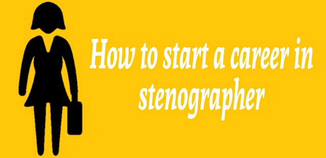 How to start a career in stenographer