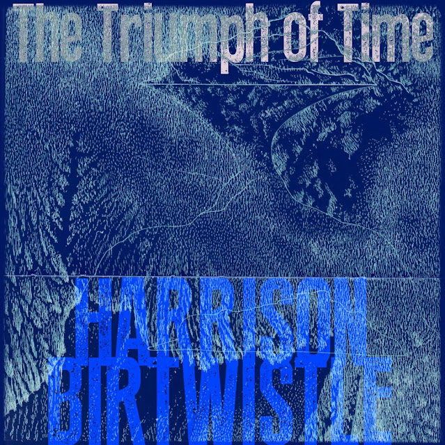 harrison birtwistle, the triumph of time, cloudpine451, music