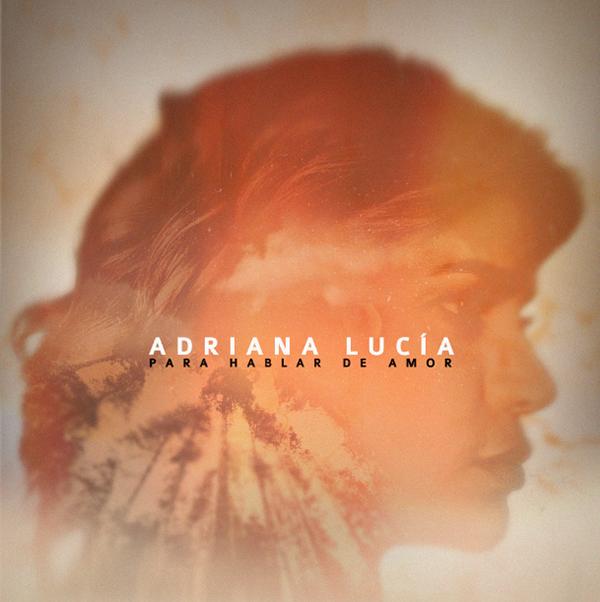 Para-hablar-de-amor-nueva-cancion-Adriana-Lucia