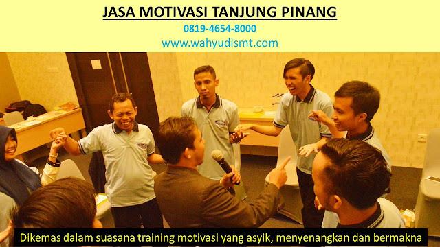 Jasa Motivasi Perusahaan TANJUNG PINANG, Jasa Motivasi Perusahaan Kota TANJUNG PINANG, Jasa Motivasi Perusahaan Di TANJUNG PINANG, Jasa Motivasi Perusahaan TANJUNG PINANG, Jasa Pembicara Motivasi Perusahaan TANJUNG PINANG, Jasa Training Motivasi Perusahaan TANJUNG PINANG, Jasa Motivasi Terkenal Perusahaan TANJUNG PINANG, Jasa Motivasi keren Perusahaan TANJUNG PINANG, Jasa Sekolah Motivasi Di TANJUNG PINANG, Daftar Motivator Perusahaan Di TANJUNG PINANG, Nama Motivator  Perusahaan Di kota TANJUNG PINANG, Seminar Motivasi Perusahaan TANJUNG PINANG