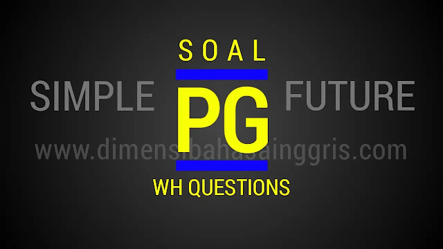 DBI - Soal PG WH Questions Simple Future Tense