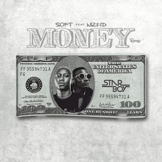 Soft x Wizkid - Money (Remix)
