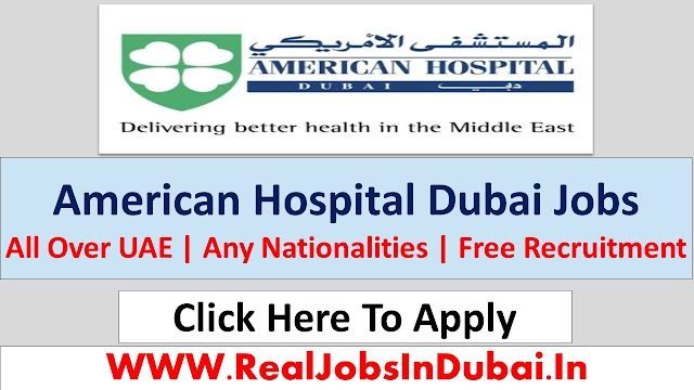 American Hospital Dubai Jobs Available - UAE
