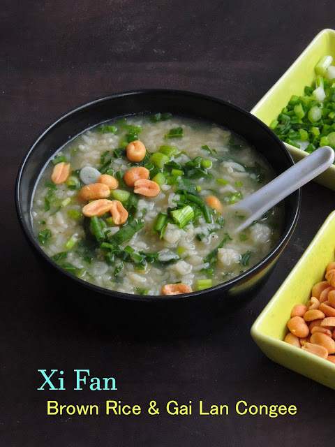 Xi fan, Brown rice & Gai lan Congee, Chinese rice porridge