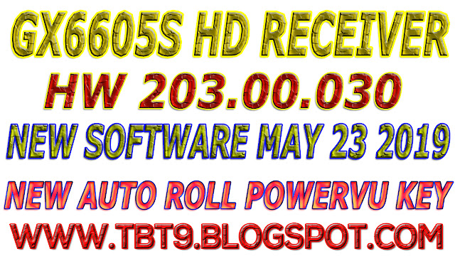 GX6605S HD RECEIVER HARDWARE-203.00.030 NEW SOFTWARE WITH POWERVU TEN SPORTS OK