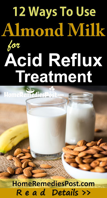 Almond Milk And Acid Reflux, Is Almond Milk Good For Acid Reflux, Almond Milk For Acid Reflux, Home Remedies For Acid Reflux, Acid Reflux Treatment, How To Get Rid Of Acid Reflux, Acid Reflux Remedies, How To Get Relief From Acid Reflux, Acid Reflux Home Remedies, Treatment For Acid Reflux, How To Cure Acid Reflux, Relieve Acid Reflux, Acid Reflux Relief