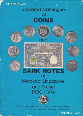 Standard Catalogue of Coins and Banknotes of Malaysia, Singapore and Brunei (1700-1976) by Saran Singh