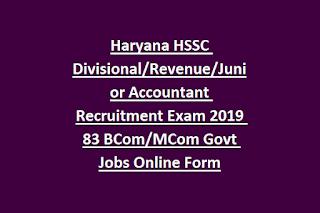 Haryana HSSC Divisional Revenue Junior Accountant Recruitment Exam 2019 83 BCom MCom Govt Jobs Online Form