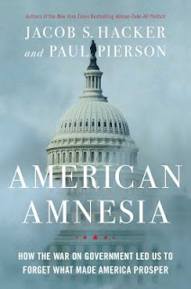 American Amnesia: How the War on Government Led Us to Forget What Made America Prosper by Jacob S. Hacker and Paul Pierson