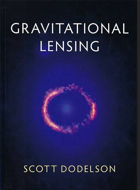 "New textbook on gravitational lensing (Source: Scott Dodelson, ""Gravitational Lensing)"