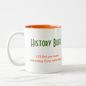History Buff Student Teacher Funny Quote Two-Tone Tea Coffee Mug
