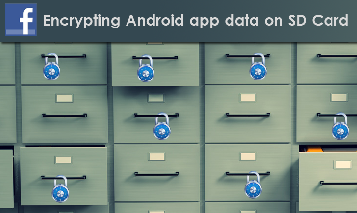 Facebook releases 'Conceal' API for Android developers to Encrypt data on Disk