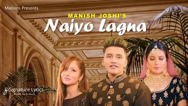 Naiyo Lagna Lyrics - Manish Joshi - Samika Mital - ft. Jazz Sodhi