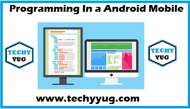 HOW TO WRITE PROGRAMMING LANGUAGES IN A ANDROID MOBILE PHONE ( IN HINDI )