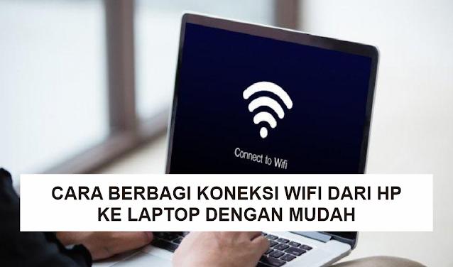 Cara Berbagi Koneksi WiFi dari HP atau Smartphone ke Laptop