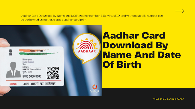 Aadhar Card Download By Name And Date Of Birth: The Easiest Way To Get Your Aadhar Card