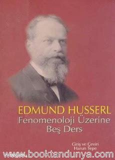 Edmund Husserl - Fenomenoloji Üzerine Beş Ders