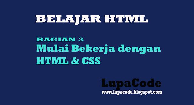 Mulai Bekerja dengan HTML dan CSS
