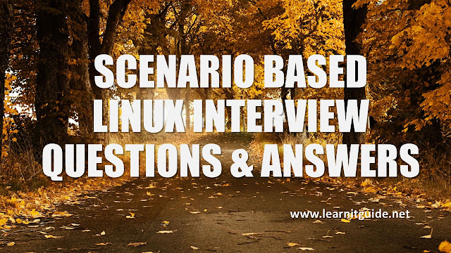 Scenario based Linux Interview Questions & Answers
